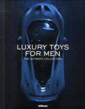Vente livre :  Luxury toys for men ; the ultimate collection  - Collectif