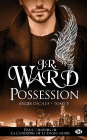 Vente  Anges déchus T.5 ; possession  - J.R. Ward - J. R. Ward