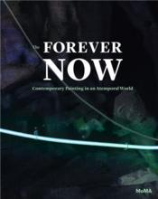 Vente livre :  Forever Now Painting In The New Millenium /Anglais  - Gadanho Pedro
