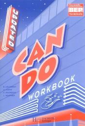 Can do ; workbook (édition 2005)  - Judy Martinez - Sasha Hourwich - Brigitte Lallement - Angele Cohen