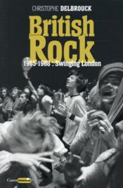 Vente  British rock ; 1965-1968 : swinging London  - Christophe Delbrouck