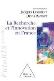 Vente  La recherche et l'innovation en France ; Futuris (édition 2014/2015)  - Jacques Lesourne - Denis Randet