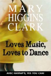 Vente livre :  Loves music, loves to dance  - Mary Higgins Clark