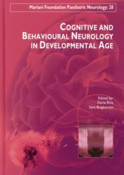 Vente livre :  Cognitive and behavioural neurology in developmental age  - Daria Riva - Sara Bulgheroni