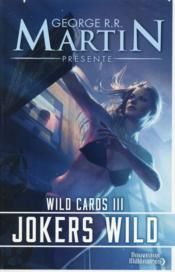 Vente  Wild cards t.3 ; jokers wild  - George R. R. Martin - Collectif