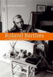 Vente  Roland Barthes ou l'image advenue  - Guillaume Cassegrain