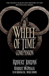 Vente livre :  THE WHEEL OF TIME COMPANION  - Robert Jordan - Harriet Mcdougal - Alan Romanczuk
