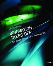 Vente livre :  Innovation takes off : european research in aeronautics  - Gerard Maoui