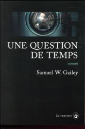 Vente  Une question de temps  - Samuel W. Gailey