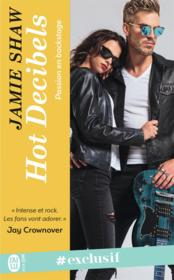 Vente livre :  Passion en backstage T.2 ; hot decibels  - Jamie Shaw