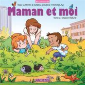 Vente  Maman et moi T.2 ; mission nature !  - Marc Cantin - Isabel - Celine Theraulaz