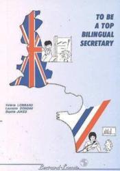 To Be A Top Bilingual Secretary - Couverture - Format classique