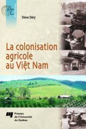 La colonisation agricole au Viêt Nam - Couverture - Format classique