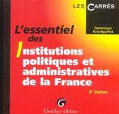 Essentiel Des Institutions Politiques Et Administratives De La France, 3eme Edition - Intérieur - Format classique