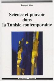 Science et pouvoir dans la Tunisie contemporaine - Couverture - Format classique