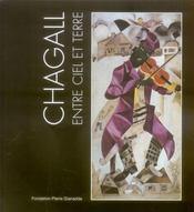 Chagall, Entre Ciel Et Terre / Relie - Intérieur - Format classique