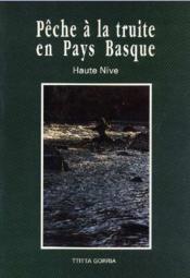 Pêche à la truite en Pays Basque ; Haute-Nive - Couverture - Format classique
