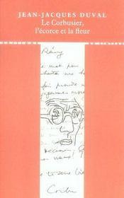 Le Corbusier, l'écorce et la fleur - Intérieur - Format classique