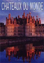 Chateaux du monde ; un voyage a travers les siecles - Intérieur - Format classique