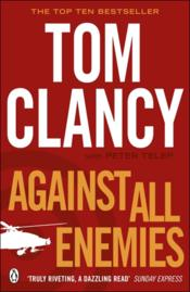Vente livre :  AGAINST ALL ENEMIES  - Tom  With Pe Clancy