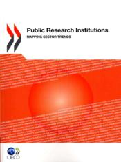 Vente livre :  Public research institutions ; mapping sector trends  - Collectif
