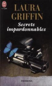 Vente livre :  Secrets impardonnables  - Laura Griffin
