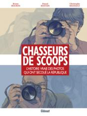 Chasseurs de scoop  - Pascal Rostain - Christophe Regnault - Bruno Mouron