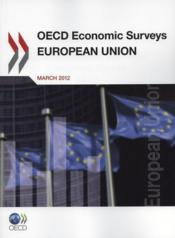 Vente livre :  OECD economic surveys : European Union 2012  - Collectif