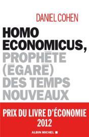 Critique du livre Homo economicus, prophete des temps nouveaux par Daniel Cohen