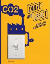 Cause and effect visualizing sustainability /anglais - Couverture - Format classique