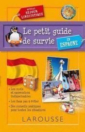 Le petit guide de survie en Espagne ; spécial séjour linguistique - Couverture - Format classique