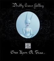 Vente livre :  Dorothy Circus Gallery Vol 1 - Once Upon A Time /Anglais/Italien  - Dorothy Circus Galle