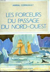 Les Forceurs Du Passage Du Nord - Ouest. - Couverture - Format classique