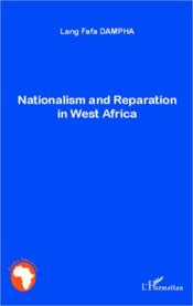 Vente livre :  Nationalism and reparation in West Africa  - Lang Fafa Dampha