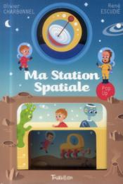 Vente livre :  Ma station spaciale  - Olivier Charbonnel - Rene Escudie