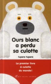 Ours blanc a perdu sa culotte - Couverture - Format classique