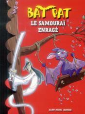 Bat Pat t.13 ; le Samouraï enragé - Couverture - Format classique