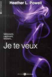 Vente  Je te veux  - Heather L. Powell