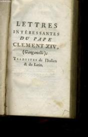 Lettres Interessantes Du Pape Clement Xiv - Tome I - Couverture - Format classique
