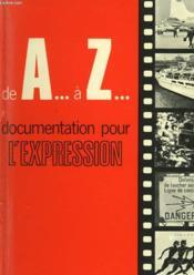 De A... A Z... Documentation Pour L'Expression - 6° Et 5° - Couverture - Format classique