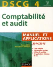 Vente  Dscg 4 ; comptabilité et audit ; 2014/2015 ; manuel et applications  - Marie-Pierre Mairesse - Robert Obert