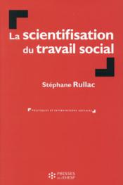 Vente  La scientifisation du travail social  - Ehesp Ehesp - Stephane Rullac