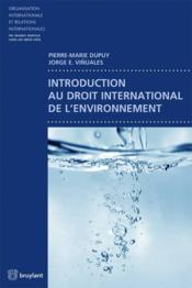 Vente  Introduction au droit international de l'environnement  - Pierre-Marie Dupuy - Jorge Enrique Vinuales