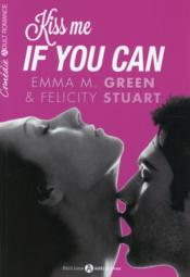Vente  Kiss me if you can  - Felicity Stuart - Nemma M. Green - Emma M. Green