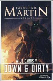 Vente  Wild cards t.5 ; down and dirty  - George R. R. Martin