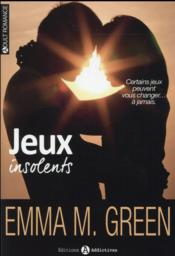 Jeux insolents  - Emma M. Green