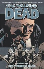 Vente  The walking dead t.25 ; no turning back  - Robert Kirkman - Charlie Adlard