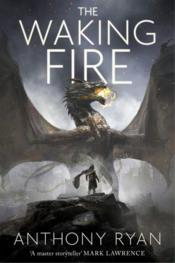 Vente livre :  THE WAKING FIRE - DRACONIS MEMORIA BOOK 1  - Anthony Ryan