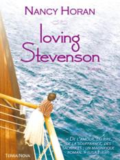 Vente livre :  Loving Stevenson  - Nancy Horan