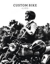 Vente  Custom bike life ; passion, stories & adventures  - Collectif